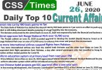 Daily Top-10 Current Affairs MCQs / News (June 26, 2020) for CSS, PMS