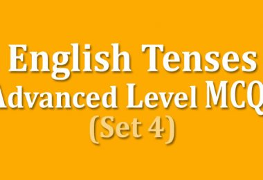 English Tenses Advanced Level MCQs (Set 4)