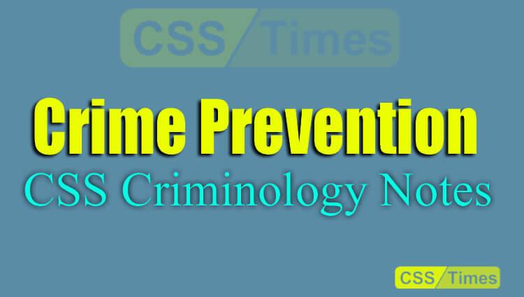 Crime Prevention | CSS Criminology Notes