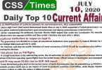 Daily Top-10 Current Affairs MCQs / News (July 10, 2020) for CSS, PMS