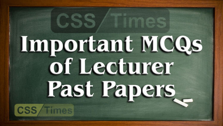 Important MCQs of Lecturer Past Papers