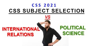 International Relations VS Political Science | CSS Subject Selection