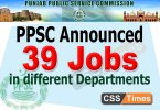 PPSC Announced 39 New Jobs in Different Departments