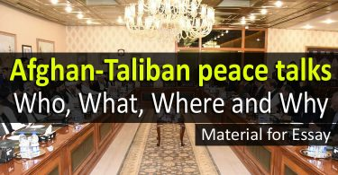 Afghan-Taliban peace talks: Who, What, Where and Why