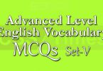 Advanced Level English Vocabulary MCQs (Set-5)