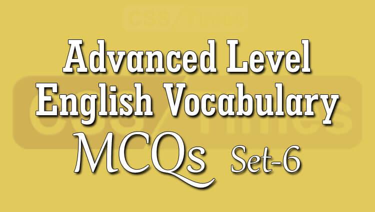Advanced Level English Vocabulary MCQs (Set-6)