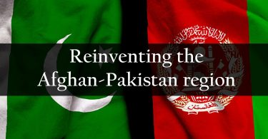 Reinventing the Afghan-Pakistan region | CSS Essay Material