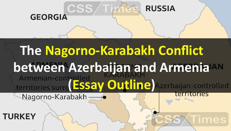 The Nagorno-Karabakh Conflict between Azerbaijan and Armenia (Essay Outline)