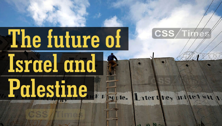 The future of Israel and Palestine | Essay, International Relations, Current Affairs Notes