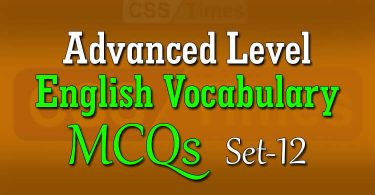 Advanced Level English Vocabulary MCQs (Set-12)