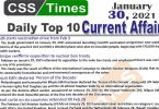 Daily Top-10 Current Affairs MCQs / News (January 30, 2021) for CSS, PMS