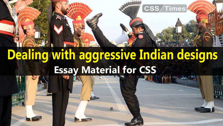 Dealing with aggressive Indian designs   Essay Material for CSS