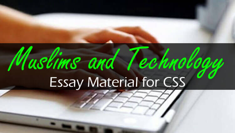 Muslims and technology | Essay Material for CSS