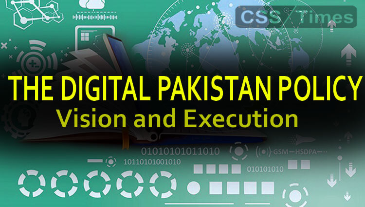 THE DIGITAL PAKISTAN POLICY, Vision and Execution
