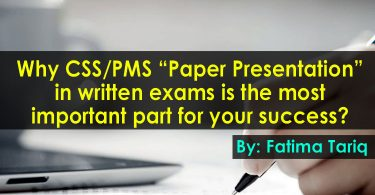 """Why CSS/PMS """"Paper Presentation"""" in written exams is the most important part for your success?"""