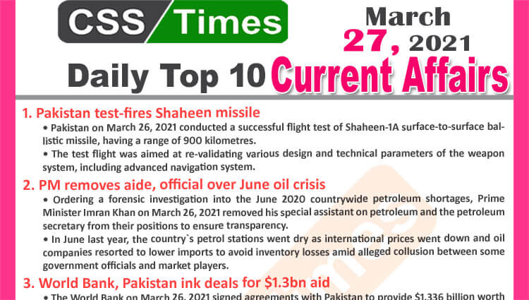 Daily Top-10 Current Affairs MCQs / News (March 27, 2021) for CSS, PMS