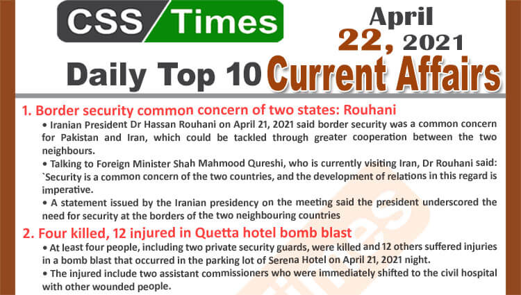 Daily Top-10 Current Affairs MCQs / News (April 22, 2021) for CSS, PMS