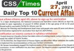 Daily Top-10 Current Affairs MCQs / News (April 27, 2021) for CSS, PMS