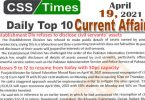 Daily Top-10 Current Affairs MCQs / News (April 19, 2021) for CSS, PMS