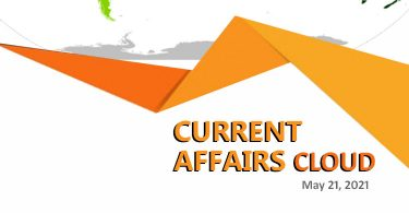 Current Affairs Cloud for CSS Exams (May 21, 2021)