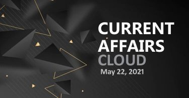 Current Affairs Cloud for CSS /PMS Exams (May 22, 2021)