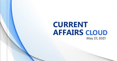 Current Affairs Cloud for CSS /PMS Exams (May 27, 2021)