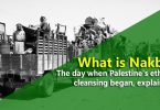 What is Nakba? The day when Palestine's ethnic cleansing began, explained