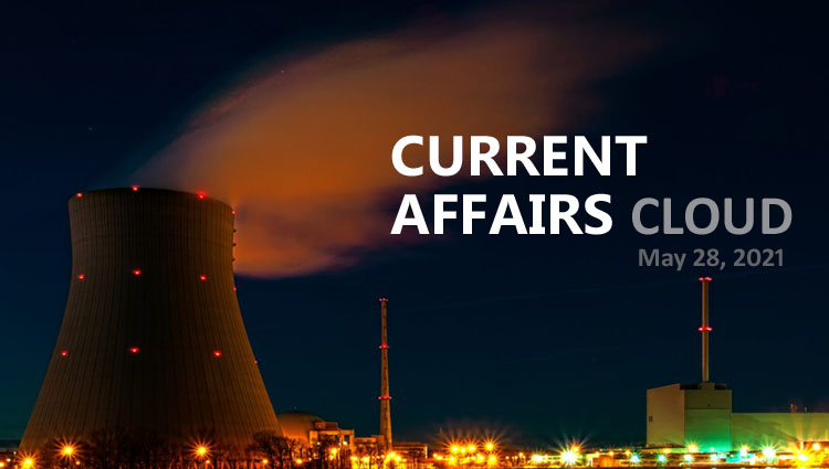 Current Affairs Cloud for CSS /PMS Exams (May 28, 2021)