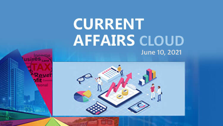 Current Affairs Cloud for CSS /PMS Exams (June 10, 2021)
