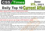 Daily Top-10 Current Affairs MCQs / News (June 25, 2021) for CSS, PMS