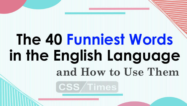 The 40 Funniest Words in the English Language   and How to Use Them