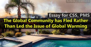 CSS Essay | The Global Community has Fled Rather Than Led the Issue of Global Warming